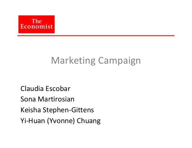 Marketing Campaign Claudia Escobar Sona Martirosian Keisha Stephen-Gittens Yi-Huan (Yvonne) Chuang