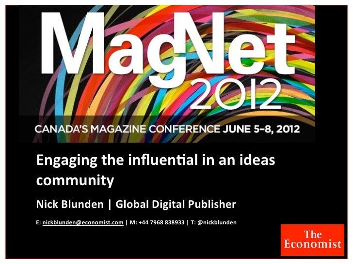 Engaging the influen,al in an ideas communityNick Blunden | Global Digital PublisherE: nickblunden@...
