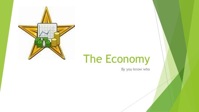 The Economy By you know who