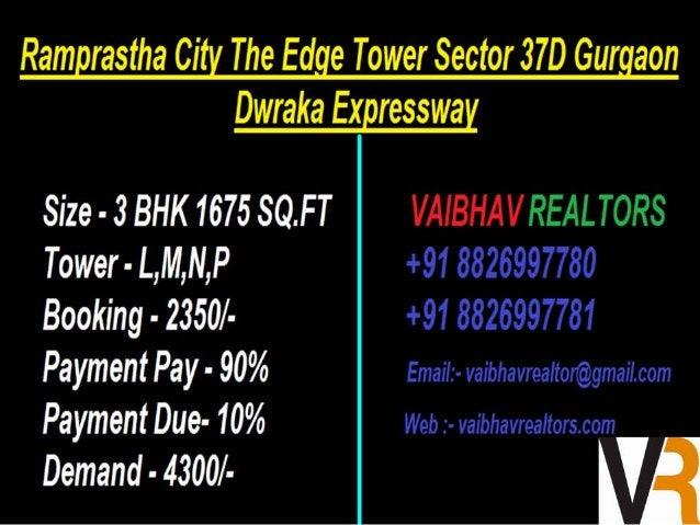Ramprastha Cig The Edge Tower Sector 370 Gurgaon  Dwarka Expressway Size-3BHK+SQ1990SQ. FT VAIBHAVREALTORS Tower - A, B +9...