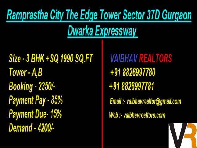 Ramprastha City The Edge Tower Sector 37D Gurgaon  Dwarka Expressway  Size - 4 BHK+SQ 2390 SQ. FT VAIBHAV REALTORS Tower -...