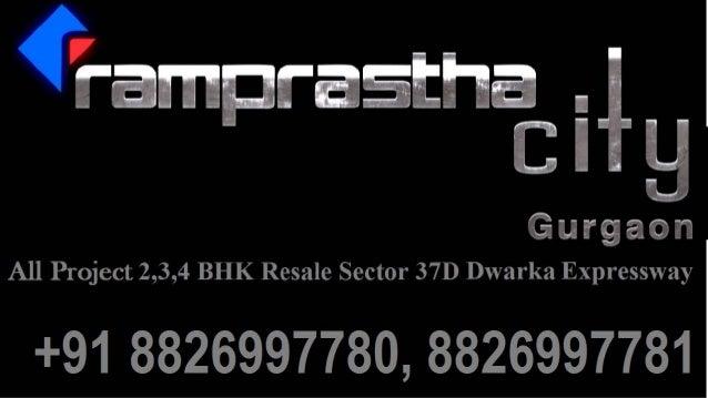 ¢'  ramprastha .  ][ Gurgaon  All Project 2,3,4 BHK Resale Sector 37D Dwarka Expressway  +91 8826997780, 8826997781