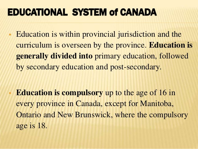education system in canada Canada spends more on health care than education  the bad and the ugly education facts  digging deeper into the results reveals more fascinating stuff about our education system.