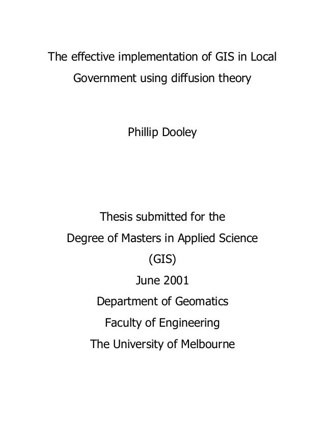The effective implementation of GIS in Local Government using diffusion theory Phillip Dooley Thesis submitted for the Deg...