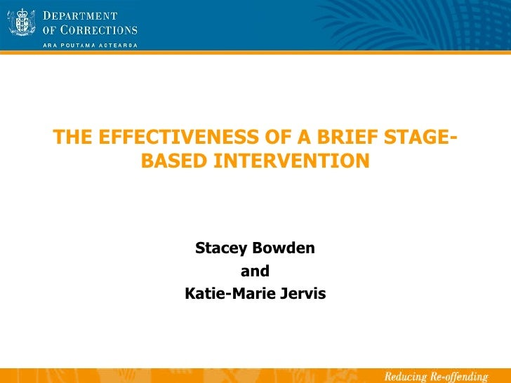 THE EFFECTIVENESS OF A BRIEF STAGE-BASED INTERVENTION Stacey Bowden and Katie-Marie Jervis