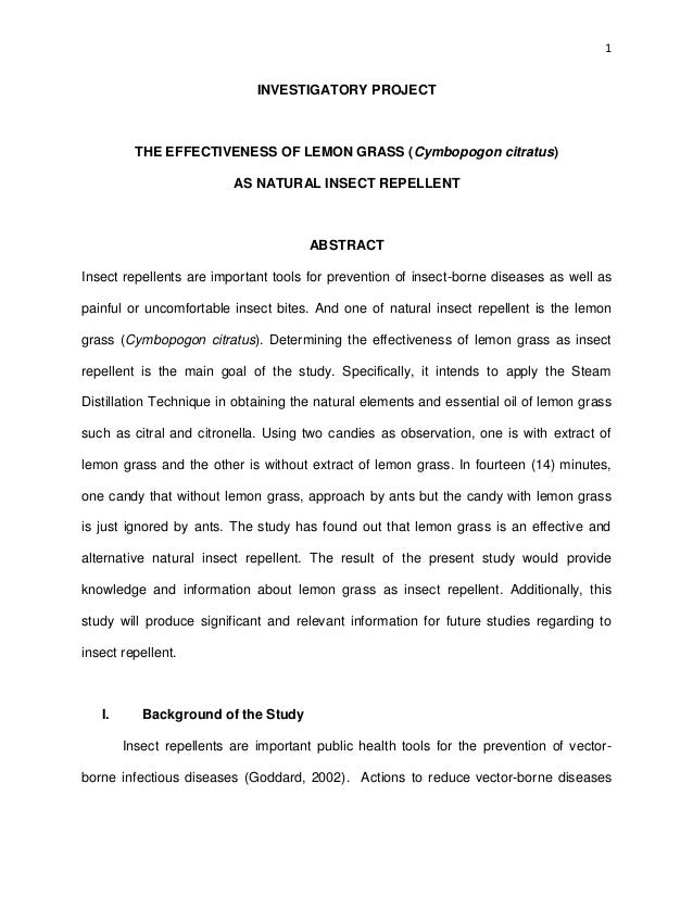 1 INVESTIGATORY PROJECT THE EFFECTIVENESS OF LEMON GRASS (Cymbopogon citratus) AS NATURAL INSECT REPELLENT ABSTRACT Insect...