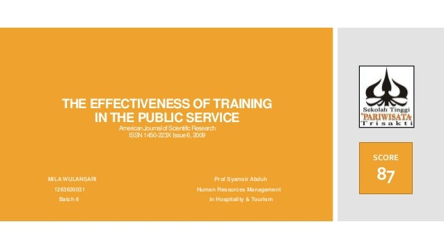 THE EFFECTIVENESS OF TRAININGIN THE PUBLIC SERVICEAmericanJournalofScientificResearchISSN1450-223XIssue6,2009MILA WULANSAR...