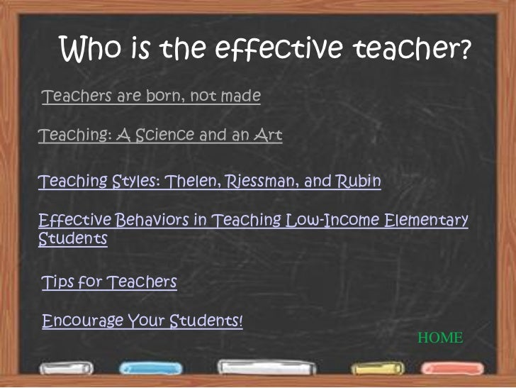 effective teacher Measures of effective teaching, or met, is a new way to provide fair and useful measures of teacher effectiveness watch as a teacher goes through observations and coaching, including peer evaluation, to improve his practice.