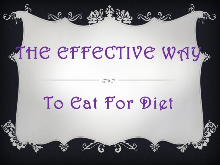 THE EFFECTIVE WAY To Eat For Diet
