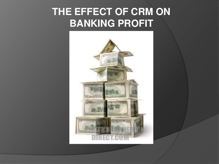 THE EFFECT OF CRM ON BANKING PROFIT<br />