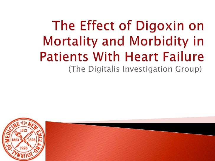 TheEffect of DigoxinonMortality and Morbidity in PatientsWithHeartFailure<br />(TheDigitalisInvestigationGroup)<br />