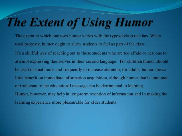 the phenomenon of humor When you think about it, humor and laughter are really odd why do certain situations cause you to uncontrollably seize up and make loud gaspy.