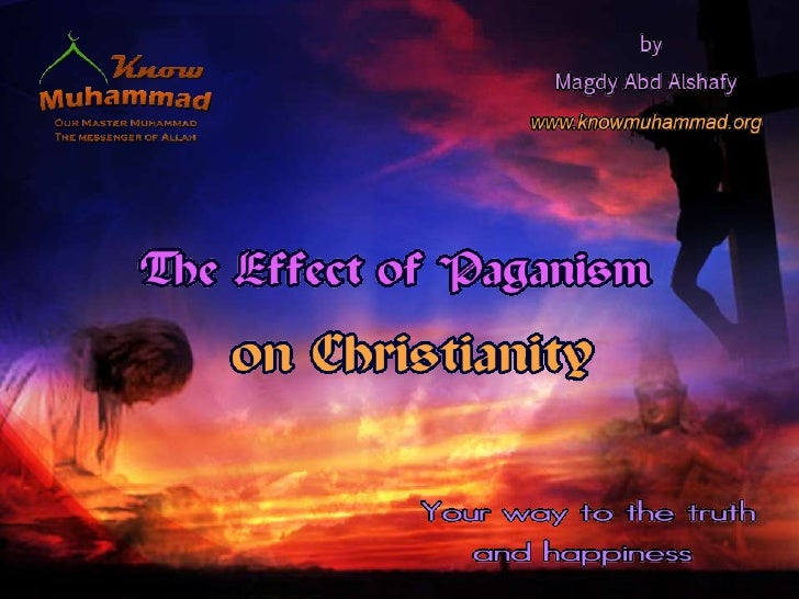 If Paganism was conquered by Christianity, it is equally true thatChristianity was corrupted by Paganism. The pure Deism o...