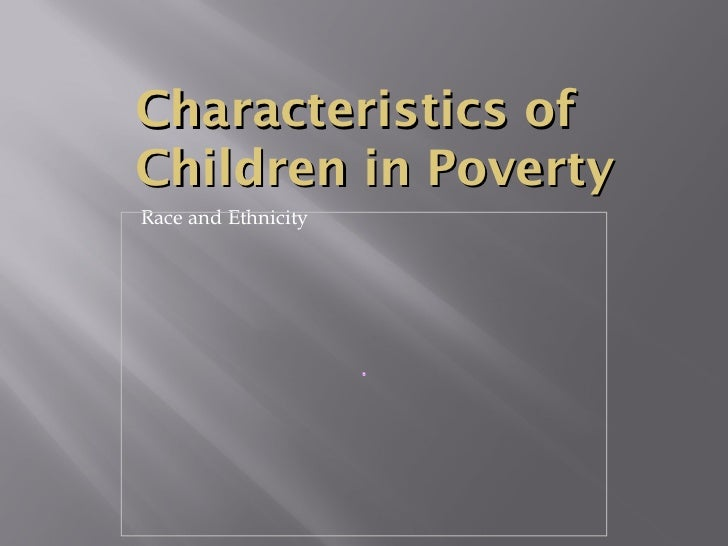 the effect of race on poverty Abstract: sufficient evidence demonstrates that poverty has a negative effect on  the psychological well-being of children, but most research has focused only on.