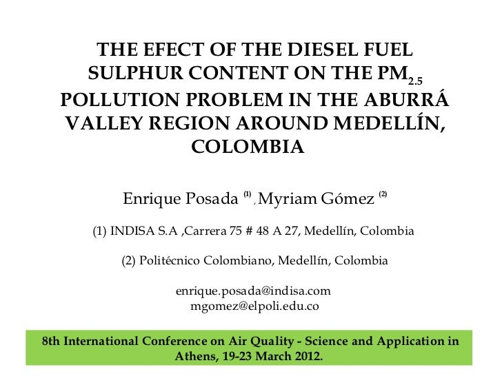 THE EFECT OF THE DIESEL FUEL     SULPHUR CONTENT ON THE PM2.5   POLLUTION PROBLEM IN THE ABURRÁ   VALLEY REGION AROUND MED...