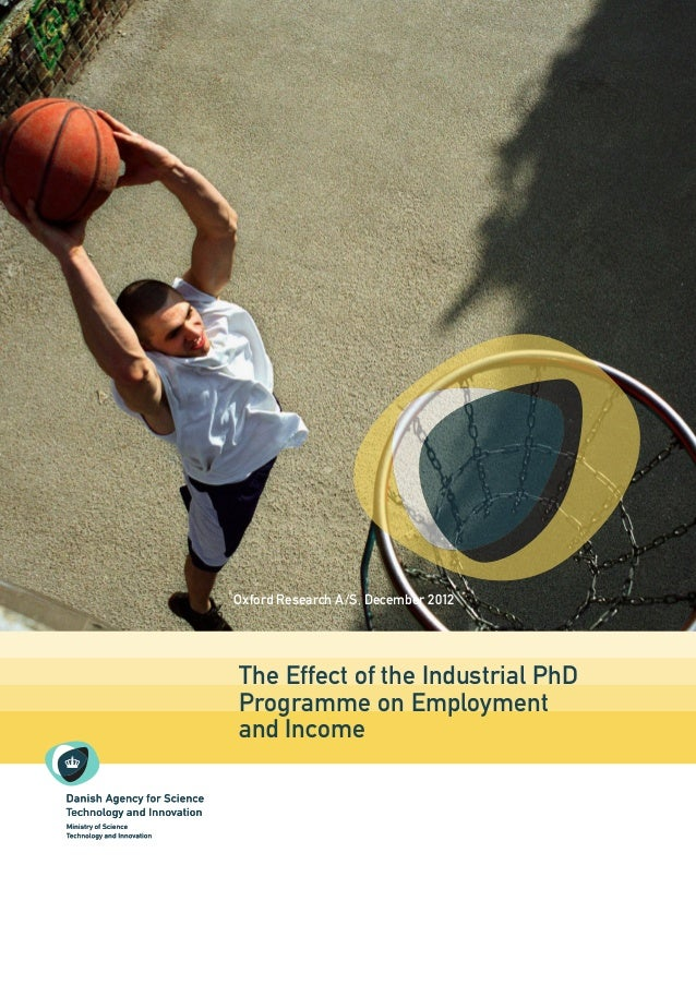 The Effect of the Industrial PhD Programme on Employment and Income Oxford Research A/S, December 2012