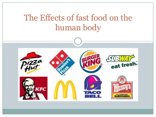 effects of fast food on your Food is fuel for your body it has a direct impact on how you feel as well as on your overall health fast food isn't necessarily bad, but in many cases.