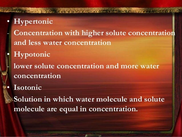 The effects of hypotonic, hypertonic and isotonic Slide 2