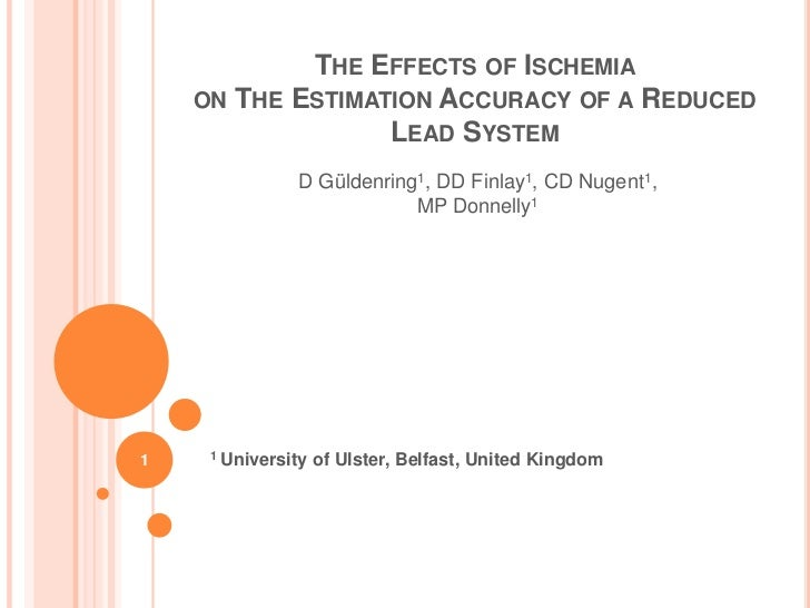 THE EFFECTS OF ISCHEMIA    ON THE ESTIMATION ACCURACY OF A REDUCED                  LEAD SYSTEM               D Güldenring...