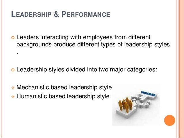 management styles their effects on organizational Leadership styles and its affect on corporate culture  it is a list of their organizational personality traits where the  management looks outside .