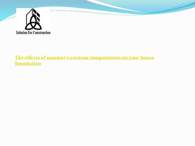The effects of summers extreme temperatures on your house
