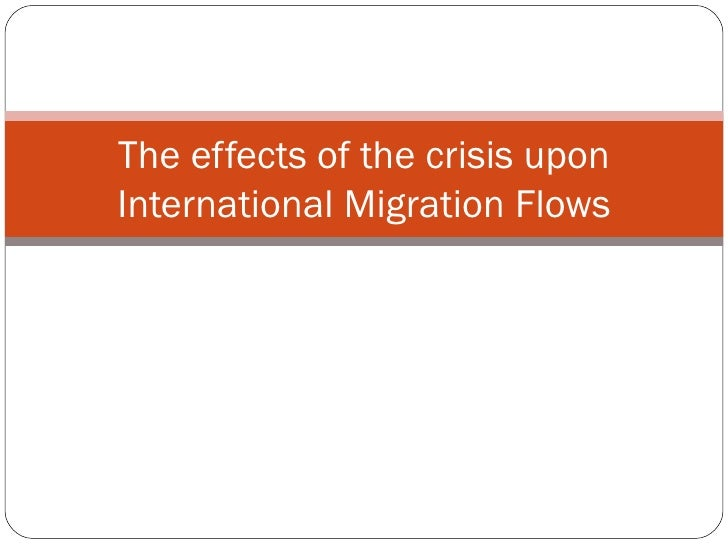 The effects of the crisis upon International Migration Flows