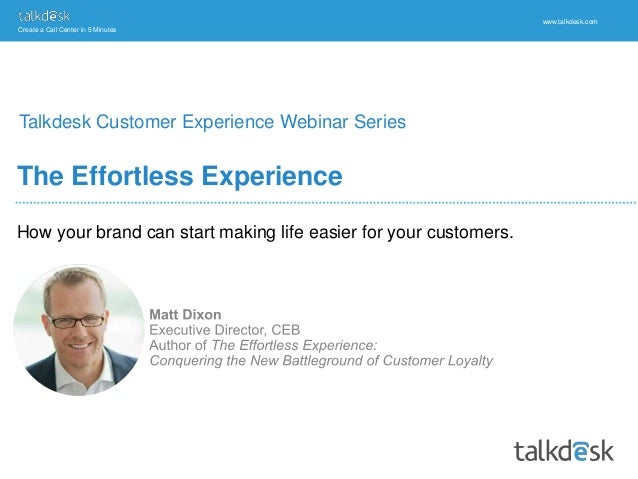 Create a Call Center in 5 Minutes www.talkdesk.com How your brand can start making life easier for your customers. The Eff...