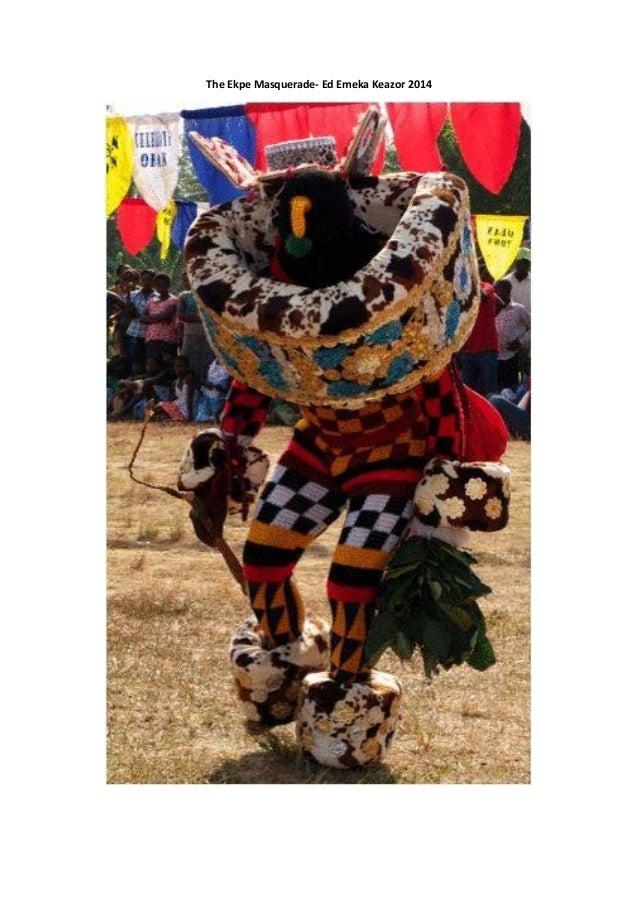 The Ekpe Masquerade- Ed Emeka Keazor 2014