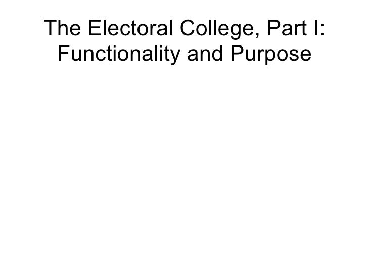 The Electoral College, Part I: Functionality and Purpose
