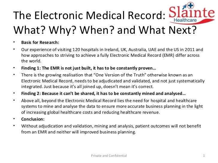 The Electronic Medical Record:  What? Why? When? and What Next? <ul><li>Basis for Research: </li></ul><ul><li>Our experien...