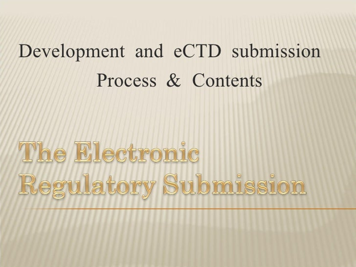 Development and eCTD submission  Process & Contents