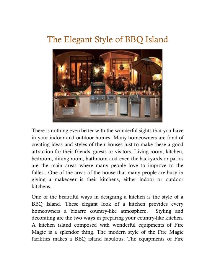 The Elegant Style of BBQ IslandThere is nothing even better with the wonderful sights that you havein your indoor and outd...