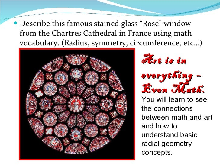 "<ul><li>Describe this famous stained glass ""Rose"" window from the Chartres Cathedral in France using math vocabulary. (Rad..."