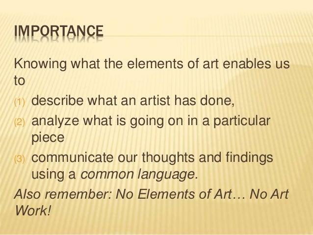 Importance Of Elements Of Art : The elements of art