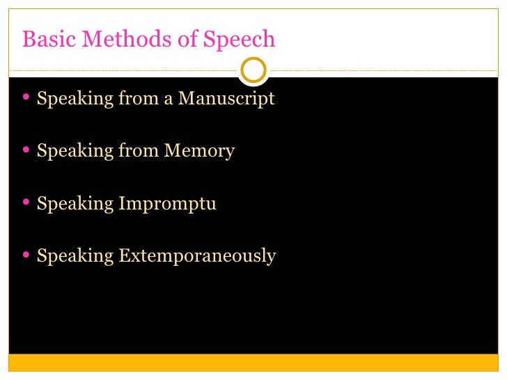memorized speech delivery Memorized delivery takes two basic forms: the total speech or manuscript is committed to memory, or standard parts of the message are memorized and woven into each speech memorizing your speech allows you to stay in touch with your audience.