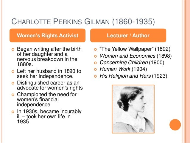 an overview of the life influences in the writing of the yellow wallpaper by charlotte perkins gilma An overview of the life influences in the writing of the yellow wallpaper by charlotte perkins gilma college paper writing service.