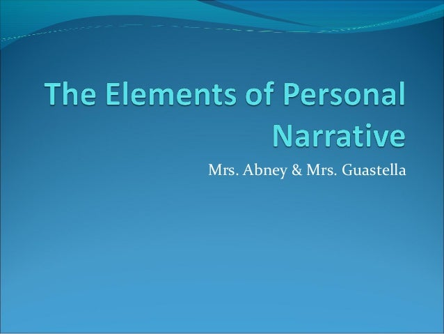 elements of personal narrative essay Of elements narrative essay a writing personal essay phillip lopate pdf characteristics of an argumentative essay key economie du developpement durable.