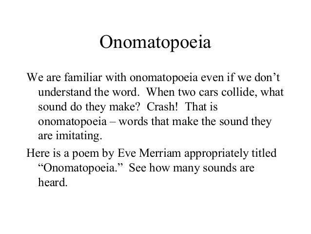 an analysis of imagery in onomatopoeia by eve merriam Poetry unit kickoff  analysis: viewing onomatopoeia in a vacuum without acknowledging poe's deft use of  eve merriam uses the concrete image of water.