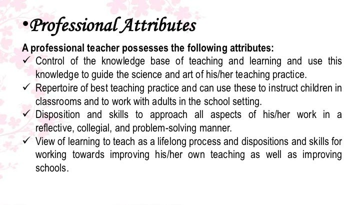 the elements of teaching and learning 13 •professional attributesa professional teacher
