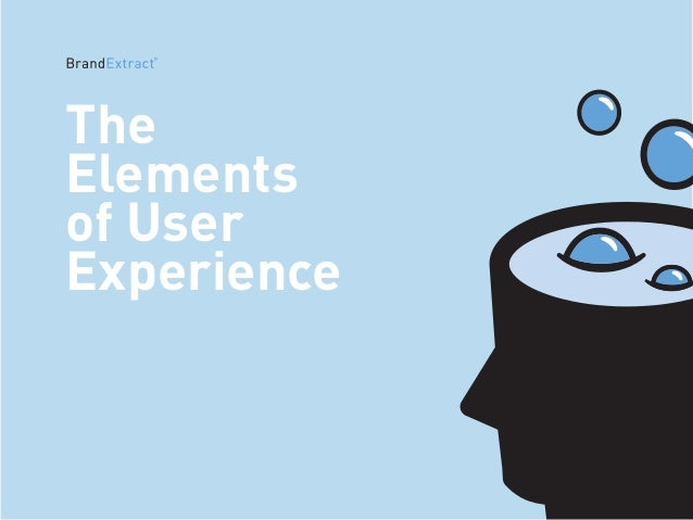 The  Elements  of User  Experience  ©2014 BrandExtract, LLC