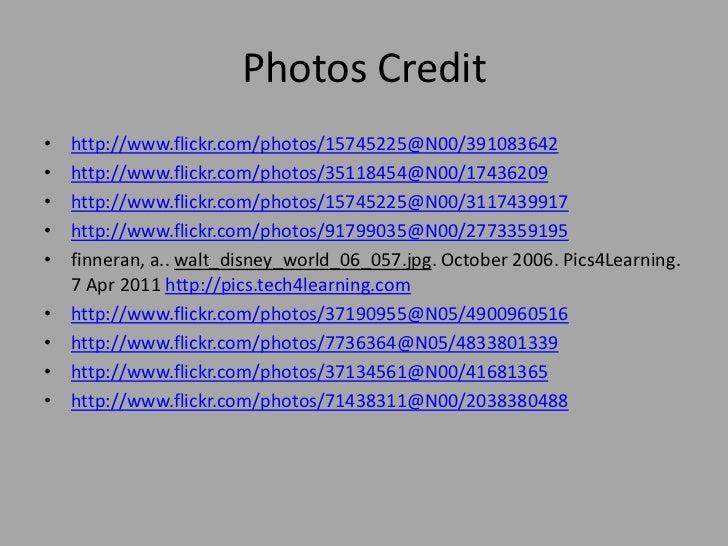 Photos Credit<br />http://www.flickr.com/photos/15745225@N00/391083642<br />http://www.flickr.com/photos/35118454@N00/1743...