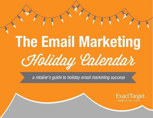 The Email Marketing a retailer's guide to holiday email marketing success