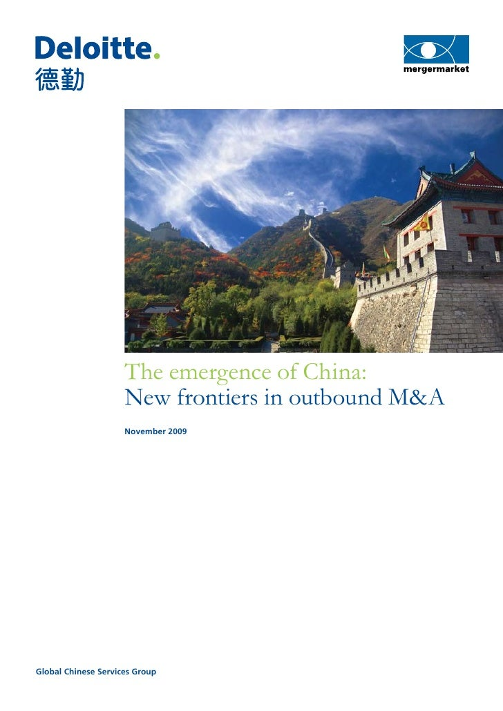 The emergence of China:                      New frontiers in outbound M&A                      November 2009     Global C...