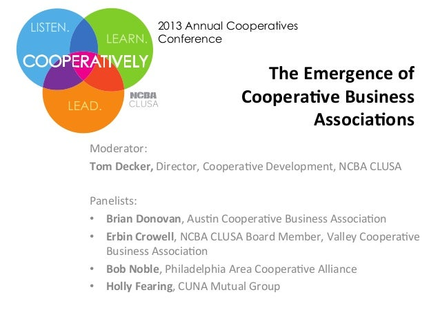 2013 Annual Cooperatives Conference  The	   Emergence	   of	    Coopera0ve	   Business	   	    Associa0ons	   	    Moderat...