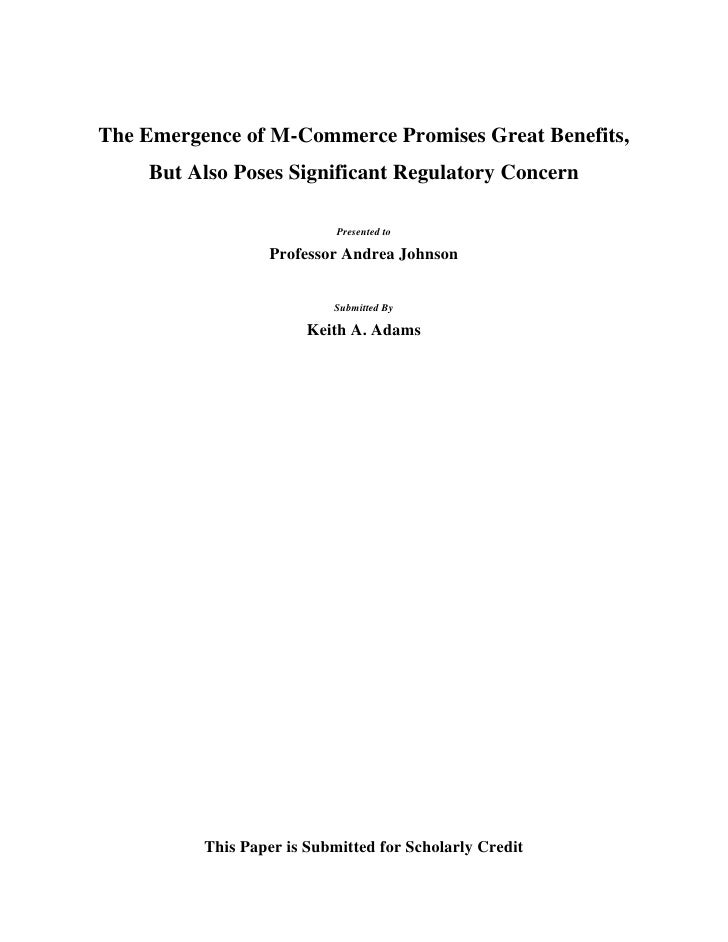 The Emergence of M-Commerce Promises Great Benefits, But Also Poses Significant Regulatory Concern<br />Presented to<br />...