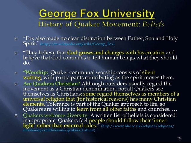 """34  """"Fox also made no clear distinction between Father, Son and Holy Spirit."""" (http://en.wikipedia.org/wiki/George_Fox) ..."""