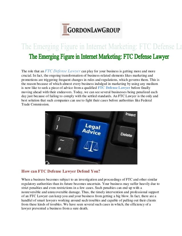 The role that an FTC Defense Lawyer can play for your business is getting more and more crucial. In fact, the ongoing tran...