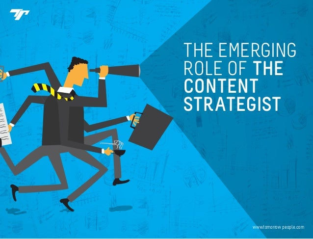 www.tomorrow-people.com THE EMERGING ROLE OF THE CONTENT STRATEGIST