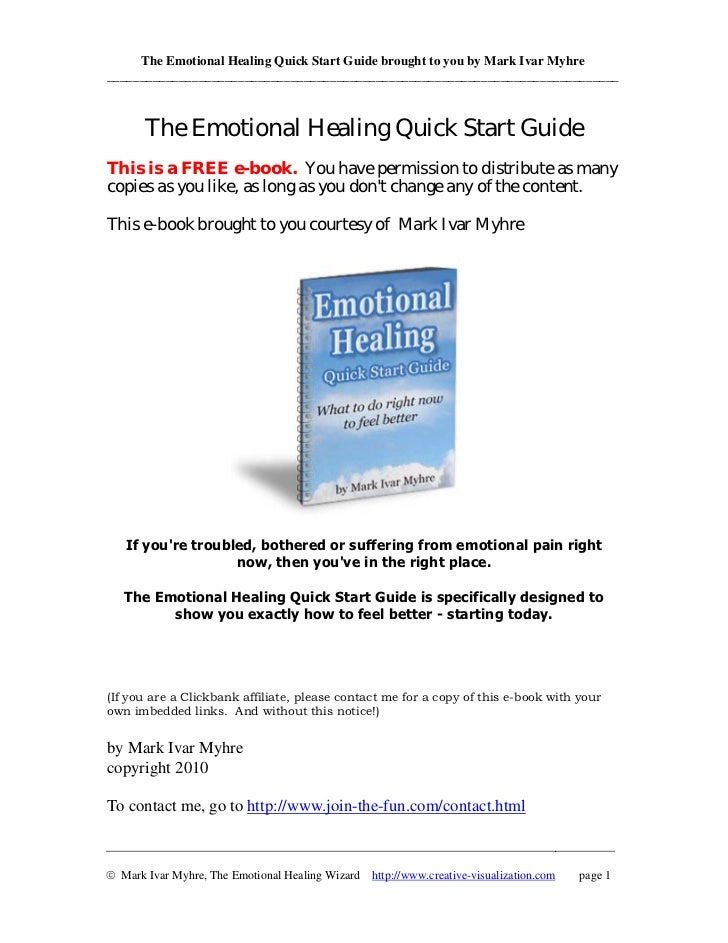 The Emotional Healing Quick Start Guide brought to you by Mark Ivar Myhre_________________________________________________...