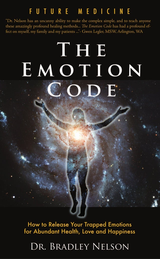 The Emotion Code  How to Release Your Trapped Emotions for Abundant Health, Love and Happiness